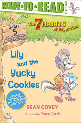 The 7 Habits of Happy Kids : Lily and the Yucky Cookies, Volume 5: Habit 5