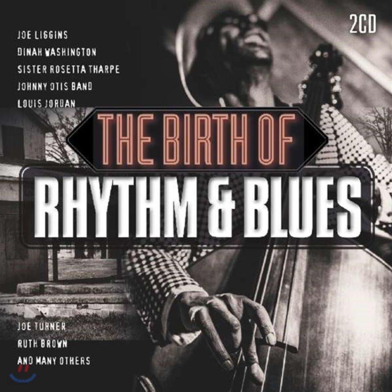 초기 리듬 앤 블루스 히트곡 모음집 (The Birth of Rhythm & Blues)