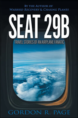 Seat 29B: Travel Stories of an Airplane Fanatic