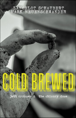 Cold Brewed: Jett Cropper and the Chicory Dose