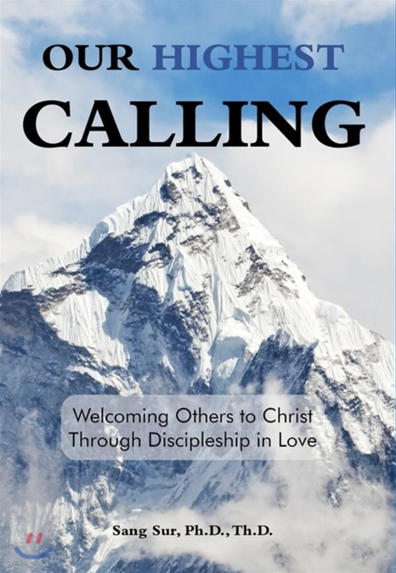Our Highest Calling: Welcoming Others to Christ Through Discipleship in Love