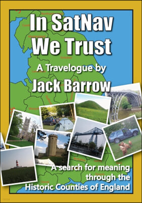 In SatNav We Trust: A search for meaning through the Historic Counties of England