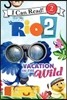 [I Can Read] Level 2 : Rio 2 - Vacation in the Wild