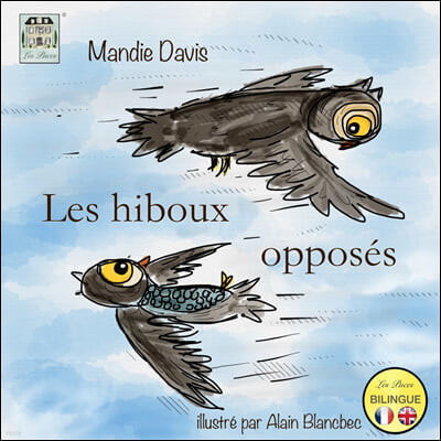 Les hiboux opposes: The Opposite Owls