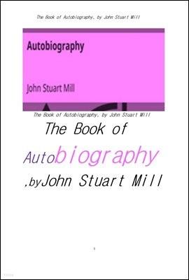 존 스튜어트 밀 의 자서전.The Book of Autobiography, by John Stuart Mill