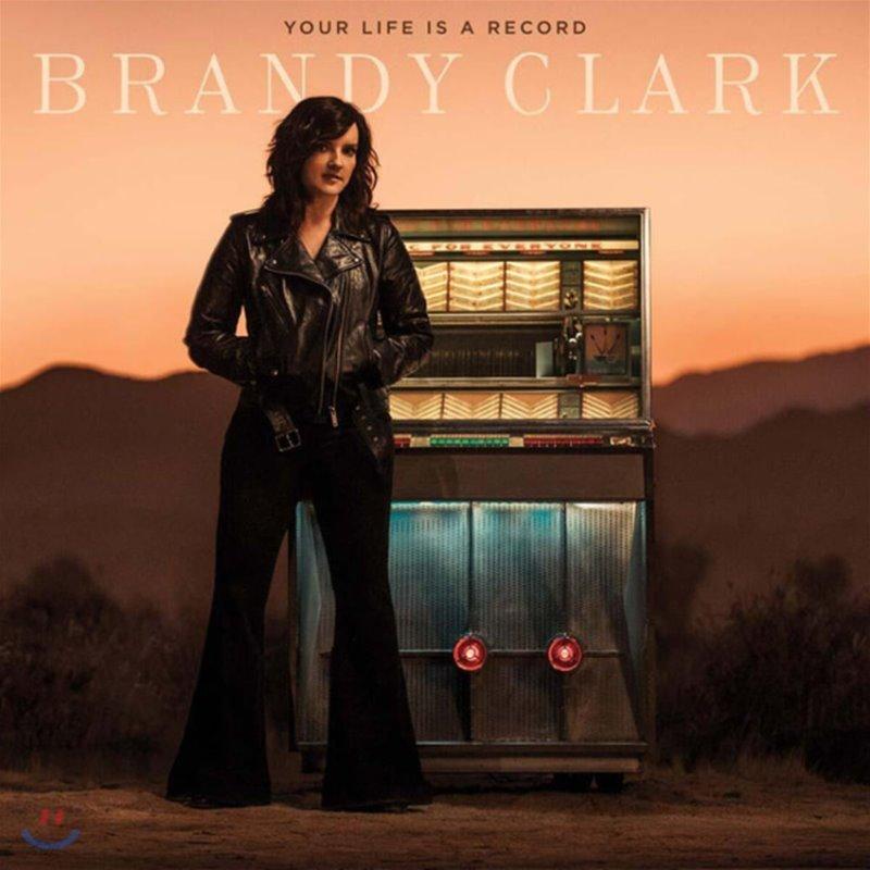 Brandy Clark (브랜디 클라크) - Your Life is a Record [LP]