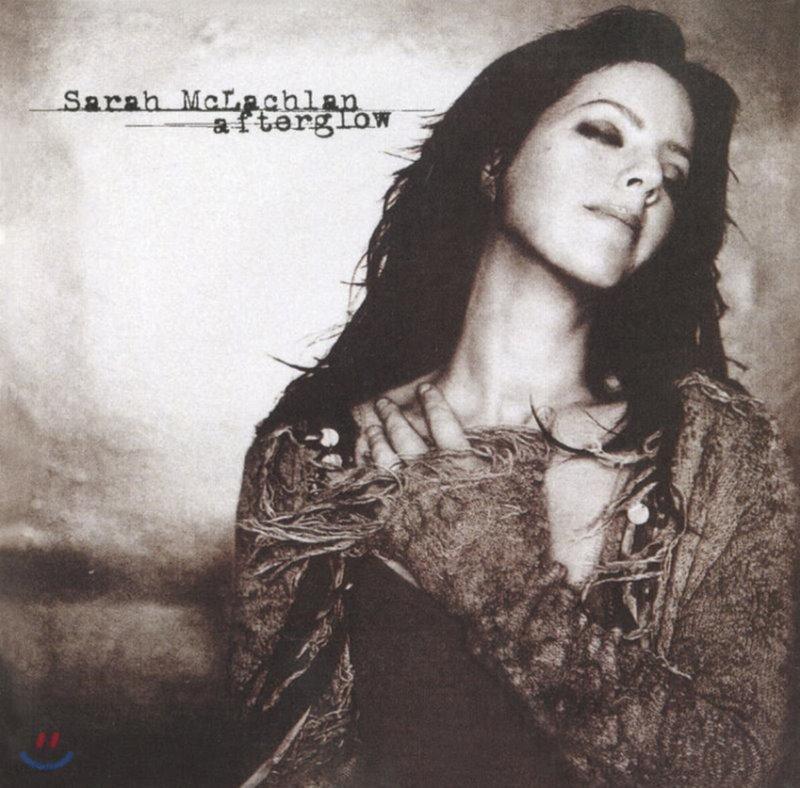 Sarah McLachlan (사라 맥라클란) - Afterglow
