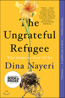 The Ungrateful Refugee: What Immigrants Never Tell You