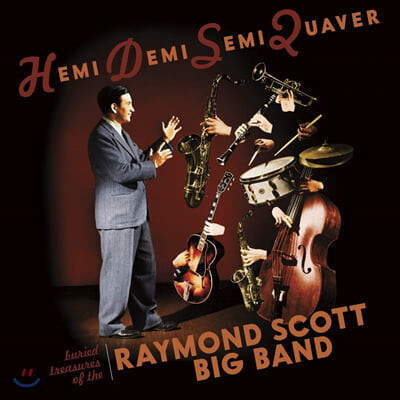 The Raymond Scott Big Band (레이몬드 스콧 빅밴드) - Hemidemisemiquaver : Buried Treasures of the Raymond Scott Big Band