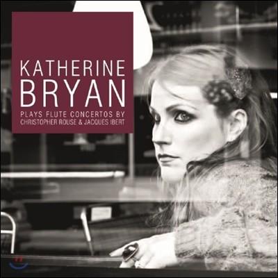 Katherine Bryan 플루트 협주곡 - 크리스토퍼 루즈 / 자크 이베르 / 드뷔시 (lute Concertos by Christopher Rouse and Jacques Ibert)