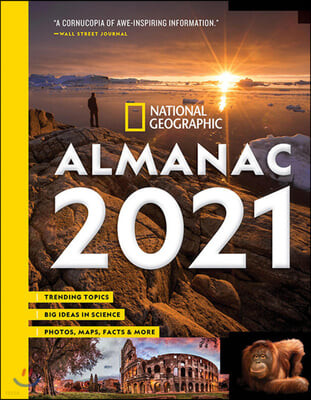 National Geographic Almanac 2021: Trending Topics - Big Ideas in Science - Photos, Maps, Facts & More