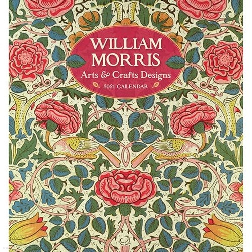 2021년 캘린더 William Morris: Arts & Crafts D...