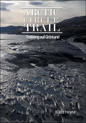 Arctic Circle Trail: Trekking auf Gronland