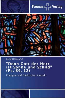 """""""Denn Gott der Herr ist Sonne und Schild"""" (Ps. 84, 12)"""