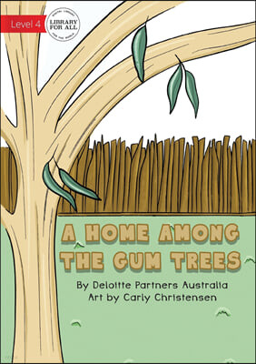 Library for All A Home Among The Gum Trees