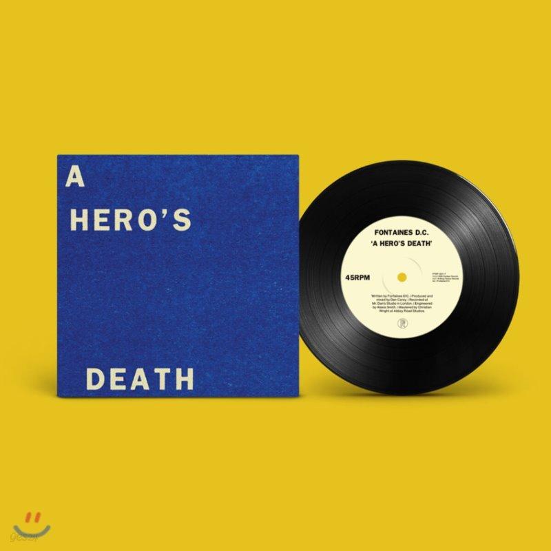 Fontaines D.C. (퐁텐 디씨) - A Hero's Death / I Don't Belong [7인치 Vinyl]