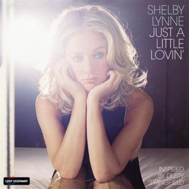 Shelby Lynne (쉘비 린) - Just A Little Lovin'
