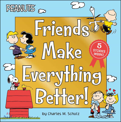Friends Make Everything Better!