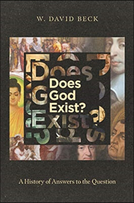 Does God Exist?: A History of Answers to the Question