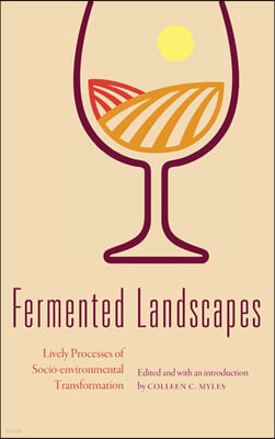 Fermented Landscapes: Lively Processes of Socio-Environmental Transformation