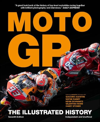 The Illustrated History of Moto GP: The Illustrated History