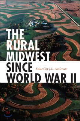 The Rural Midwest Since World War II