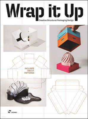 Wrap It Up: Creative Structural Packaging Design. Includes Diecut Patterns
