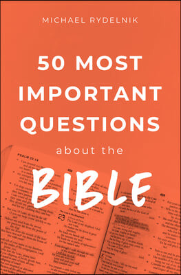 50 Most Important Questions about the Bible