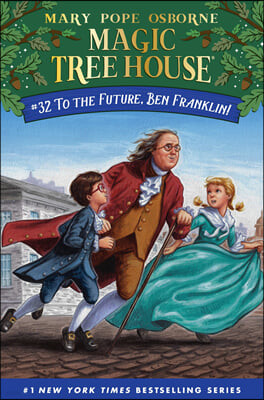 Magic Tree House #32 : To the Future, Ben Franklin!
