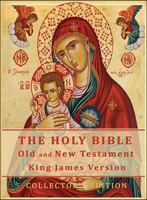 The Holy Bible: Old and New Testament Authorized King James Version: Collector's Edition