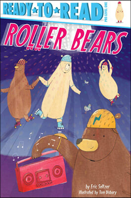Ready To Read Level 1 : Roller Bears