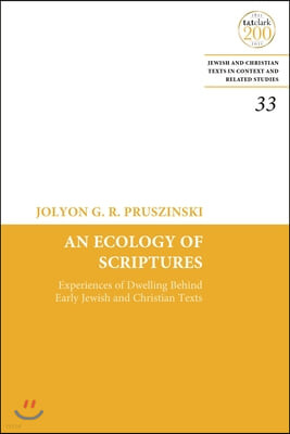An Ecology of Scriptures: Experiences of Dwelling Behind Early Jewish and Christian Texts