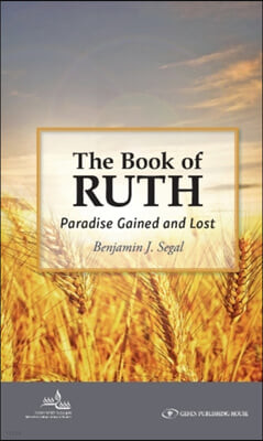 The Book of Ruth: Paradise Gained and Lost