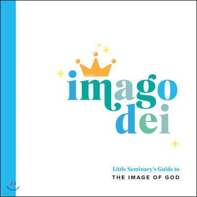 Imago Dei: Little Seminary's Guide to the Image of God
