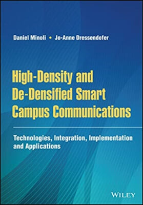 High-Density and De-Densified Smart Campus Communications: Technologies, Integration, Implementation and Applications