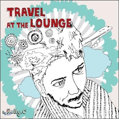켈리 씨 (Kelly. C) - Travel At The Lounge