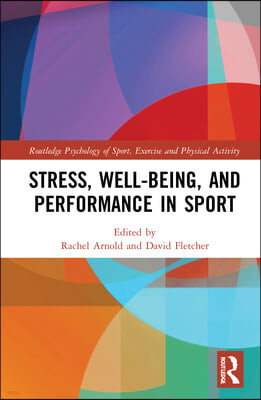 Stress, Well-Being, and Performance in Sport