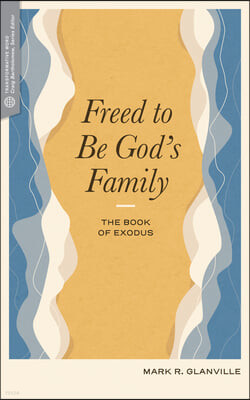 Freed to Be God's Family: The Book of Exodus