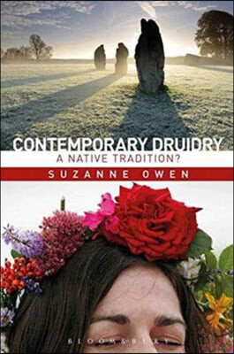 Contemporary Druidry: A Native Tradition?