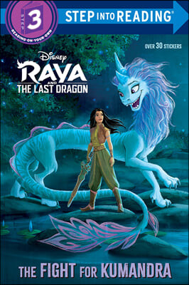Step Into Reading 3 : The Fight for Kumandra (Disney Raya and the Last Dragon)