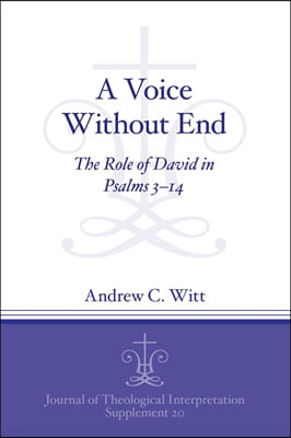 A Voice Without End: The Role of David in Psalms 3-14