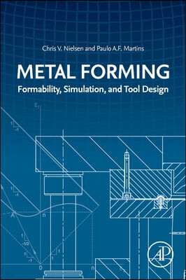 Metal Forming: Formability, Simulation, and Tool Design