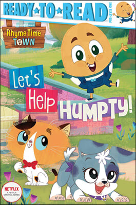 Ready To Read Pre : Ready to Go : Let's Help Humpty!