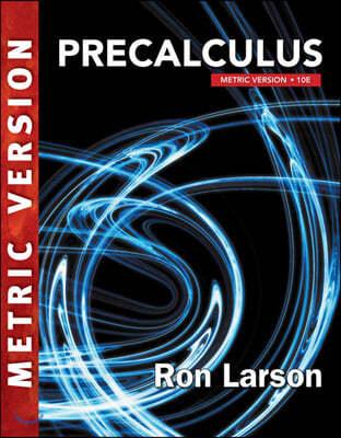 Precalculus MetricVersion, 10/E