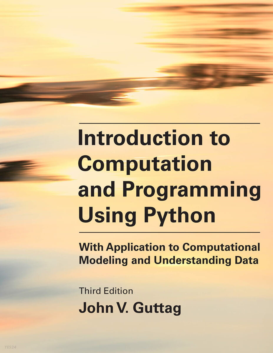 Introduction to Computation and Programming Using Python, Third Edition: With Application to Computational Modeling and Understanding Data, 3/E