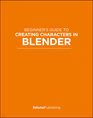 Beginner's Guide to Creating Characters in Blender