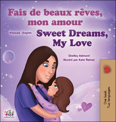 Sweet Dreams, My Love (French English Bilingual Children's Book)