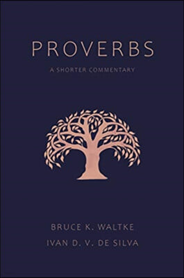 Proverbs: A Shorter Commentary