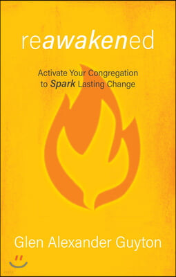 Reawakened: Activate Your Congregation to Spark Lasting Change