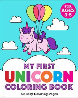 My First Unicorn Coloring Book: 50 Easy Coloring Pages